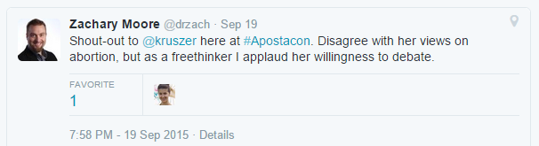 "Twitter screenshot: Zachary Moore ‏@drzach : Sep 19 Dallas, TX ""Shout-out to @kruszer here at #Apostacon. Disagree with her views on abortion, but as a freethinker I applaud her willingness to debate."""