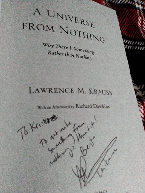 """To not make something from nothing, thwart it!"" - Lawrence Krauss"